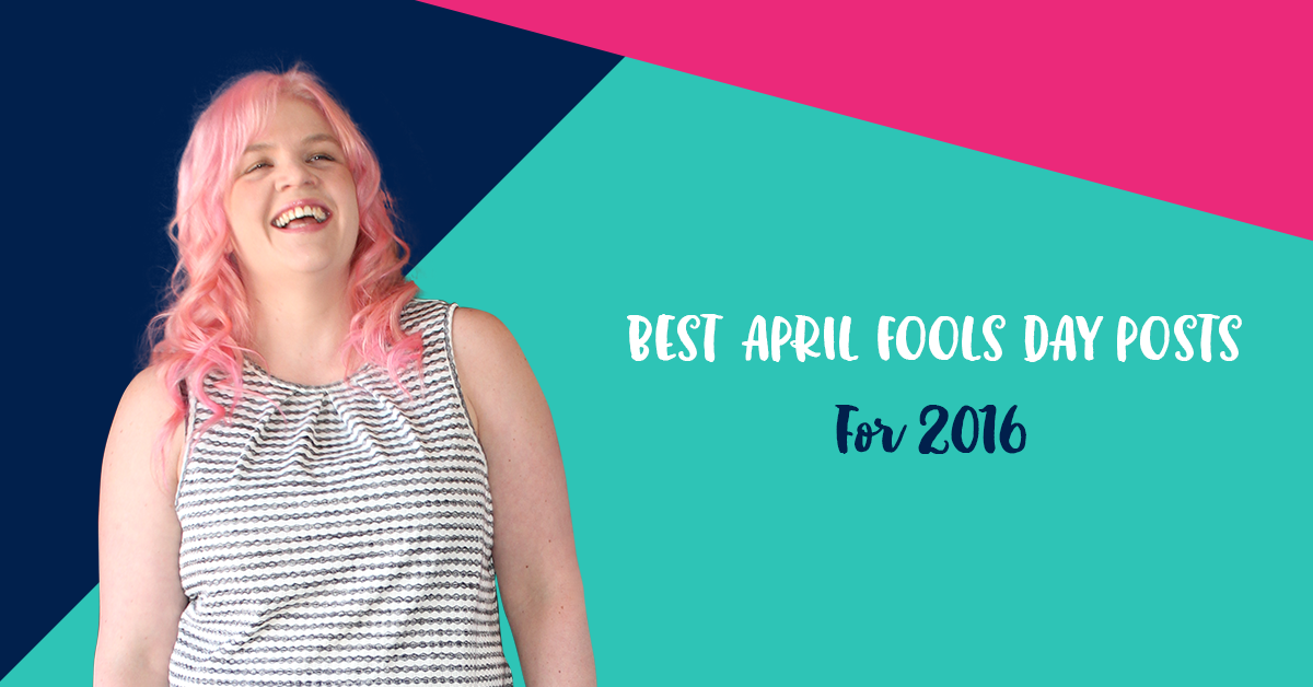 Best April Fools Day posts for 2016